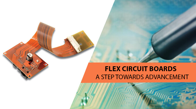 FLEX CIRCUIT BOARDS – A STEP TOWARDS ADVANCEMENT