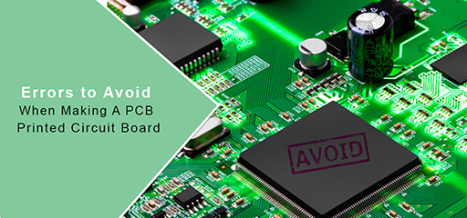 Errors to Avoid When Making A PCB Printed Circuit Board