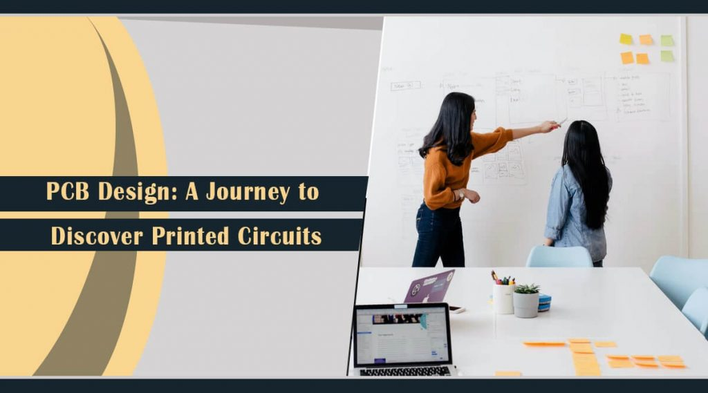PCB Design: A Journey to Discover Printed Circuits